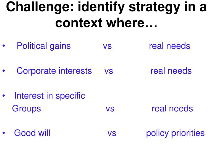 Challenge: identify strategy in a context where…
