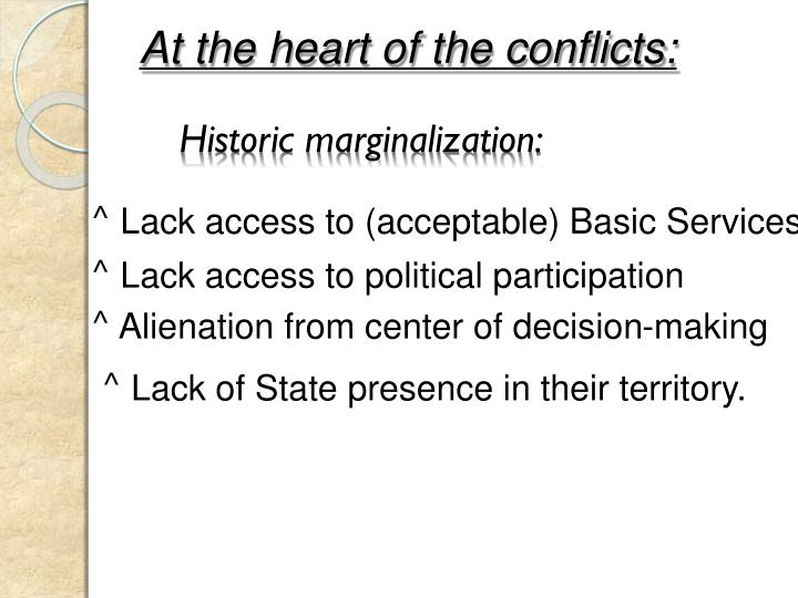 At the heart of the conflicts:
