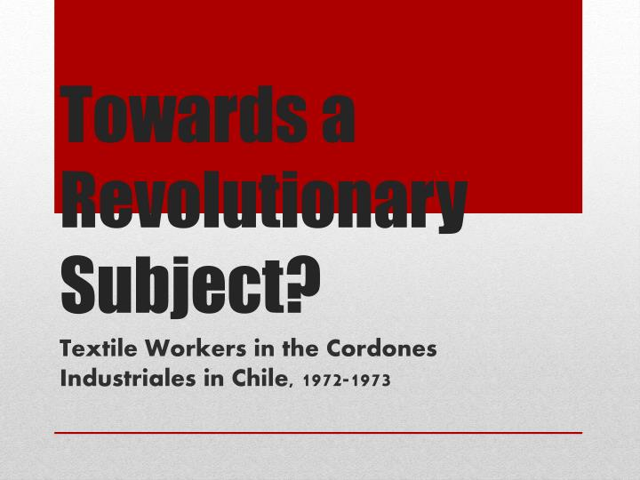 Towards a Revolutionary Subject?