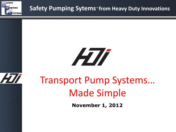 Transport Pump Systems… Made Simple