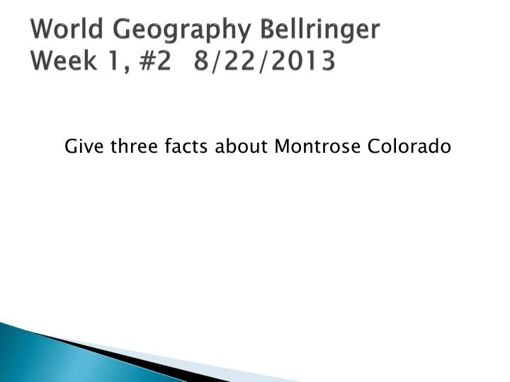 World geography bellringer week 1 2 8 22 2013