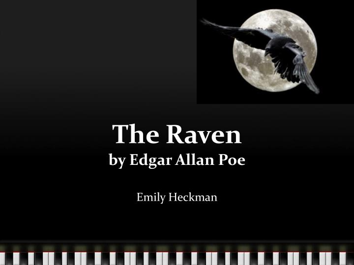 the raven by edgar allan poe analysis essay Poetry essay/edgar allan poe the raven write an analysis of the poem using 3 essential elements of the poem to discuss it (see list below) also discuss how.