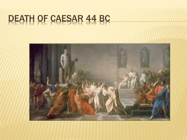 Death of Caesar 44 BC