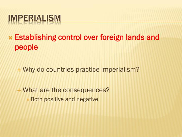 Establishing control over foreign lands and people