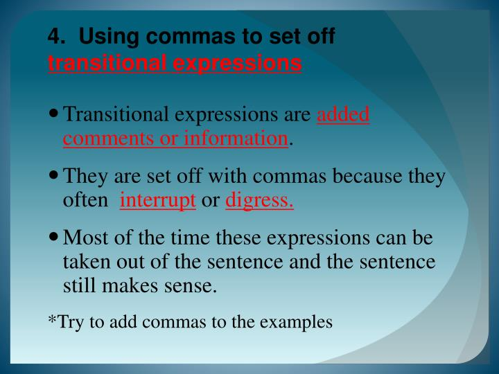 4.  Using commas to set off