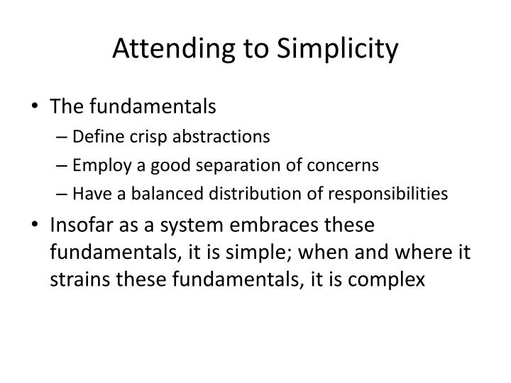 Attending to Simplicity