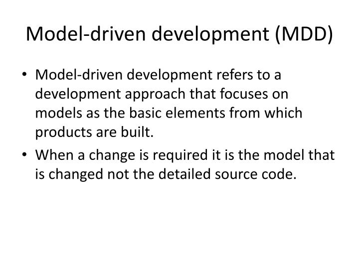 Model-driven development (MDD)