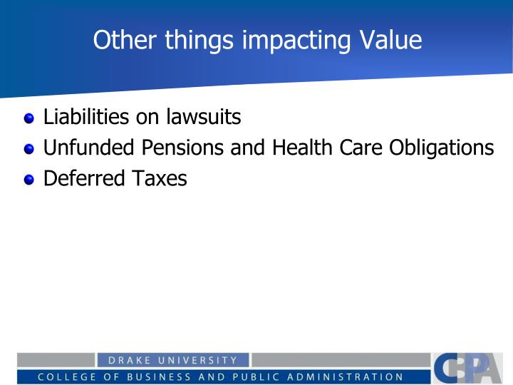 Other things impacting Value