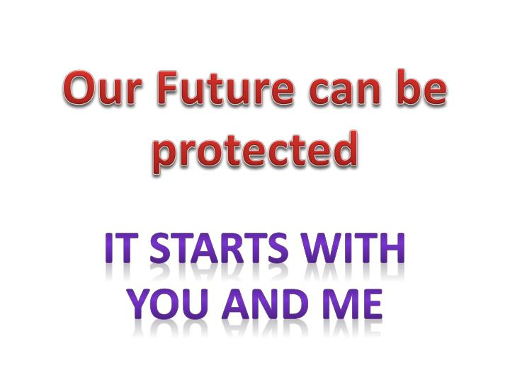 Our Future can be protected