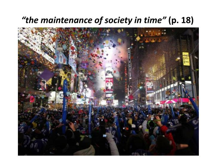 """the maintenance of society in time"""