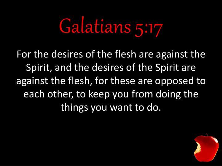 Galatians 5:17