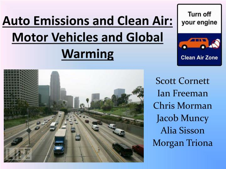 Auto emissions and clean air motor vehicles and global warming