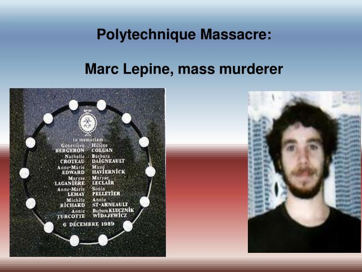 Polytechnique massacre marc lepine mass murderer
