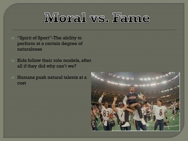 Moral vs. Fame