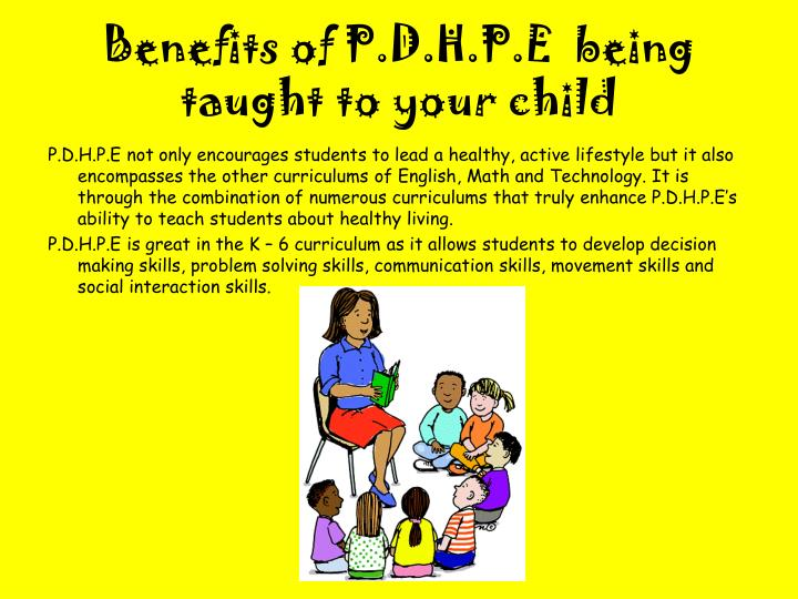 Benefits of P.D.H.P.E  being taught to your child