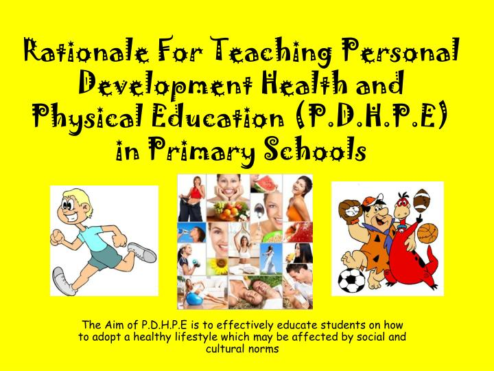 Rationale For Teaching Personal Development Health and Physical Education (P.D.H.P.E)