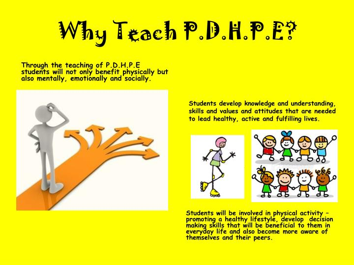Why Teach P.D.H.P.E?