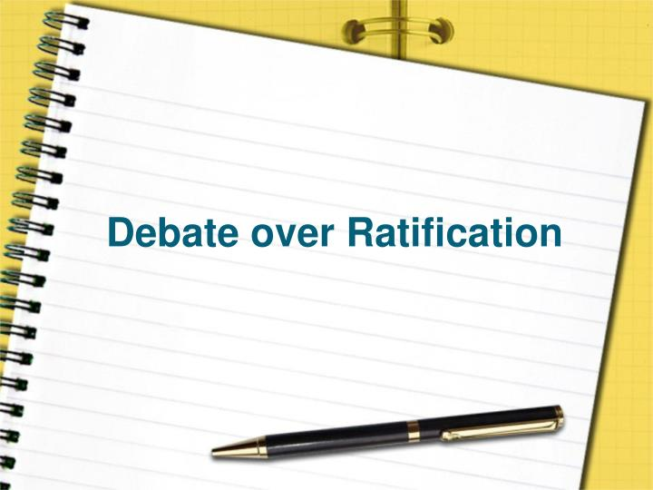 Debate over Ratification