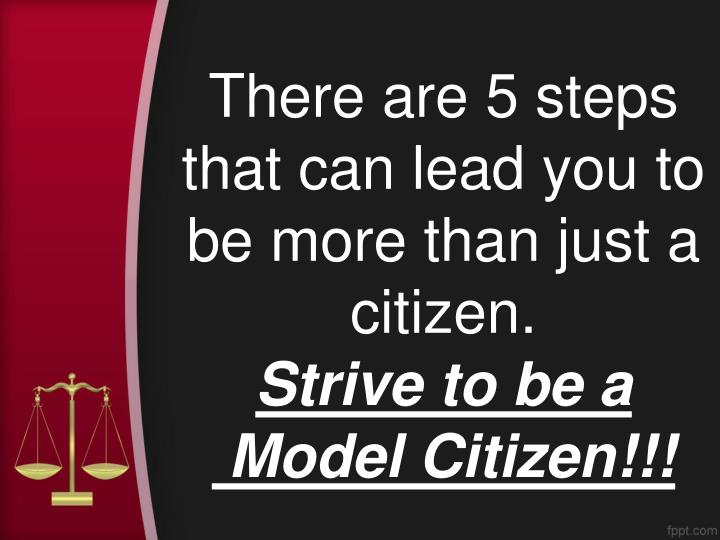 There are 5 steps that can lead you to be more than just a citizen.