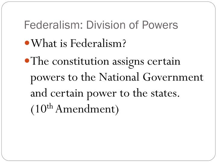 Federalism: Division of Powers
