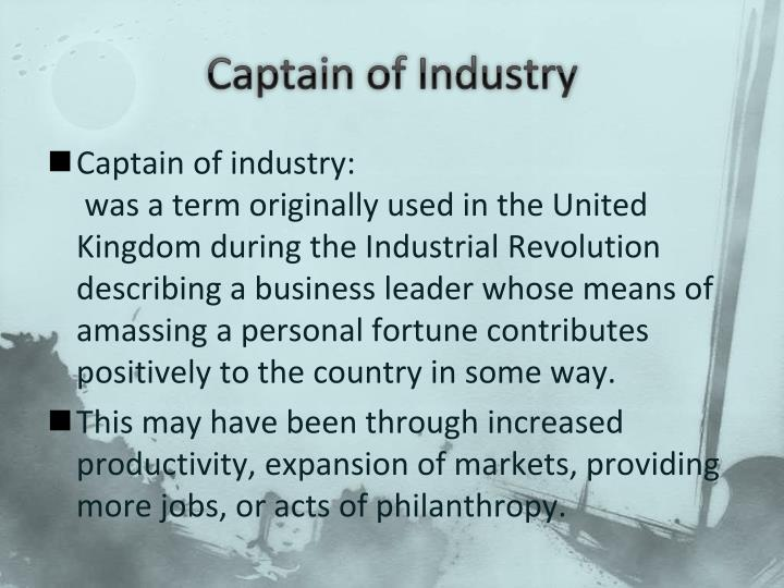 were these industrial capitalists captains of industry or robber barons Explore the lives of america's first captains of industry on biographycom  this landmark transition was due in no small part to a group of business-savvy,.