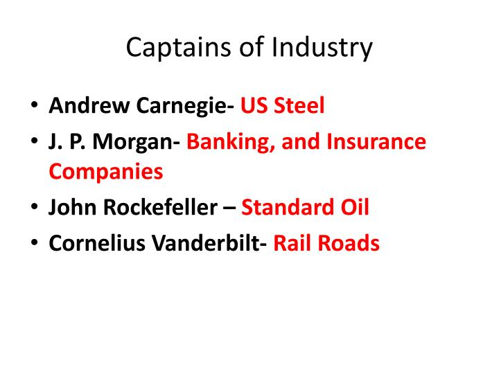 captains of industry vs robber barons Robber baron vs captain of industry essay sample john d rockefeller was the guiding force behind the creation of the standard oil company, which grew to dominate the oil industry.