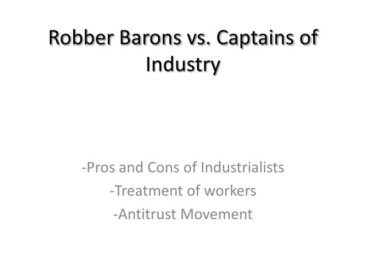 Robber barons or captains of industry essay