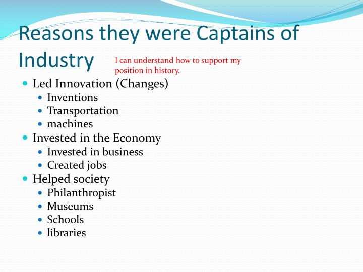 Reasons they were Captains of Industry