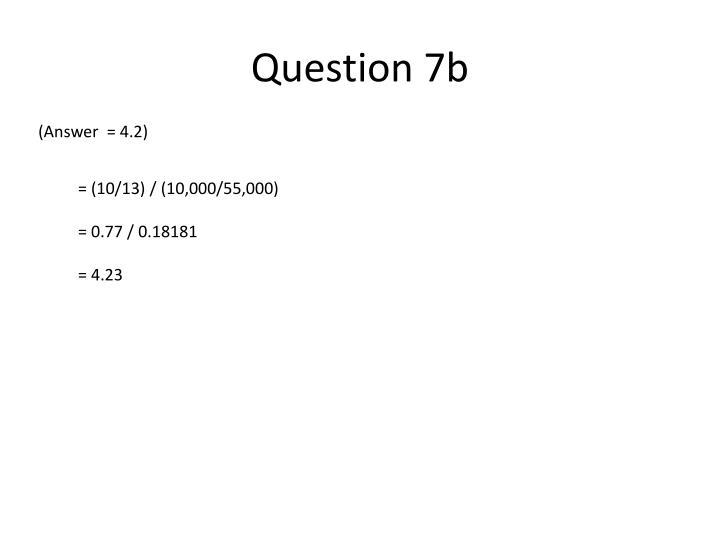 Question 7b