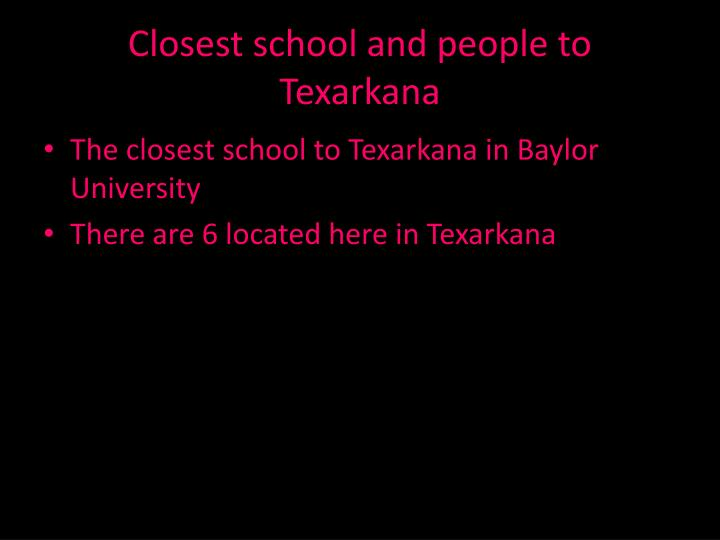 Closest school and people to Texarkana