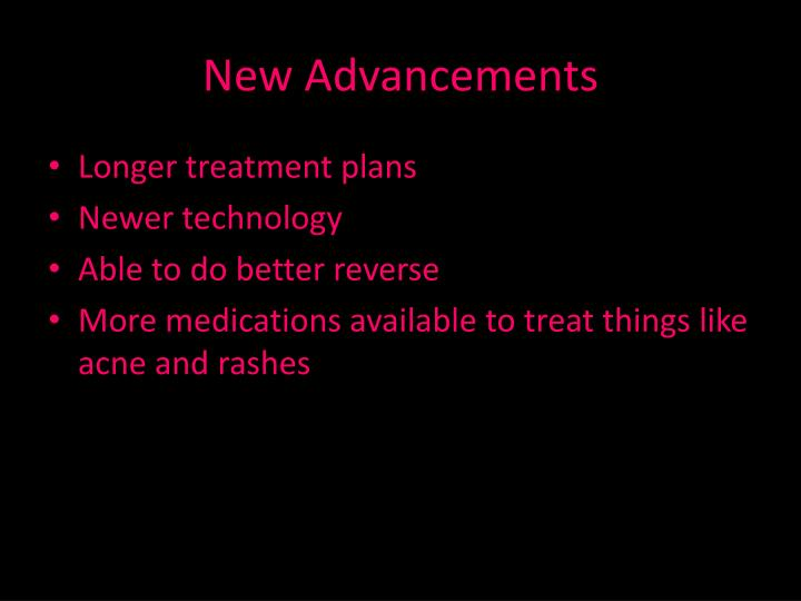 New Advancements