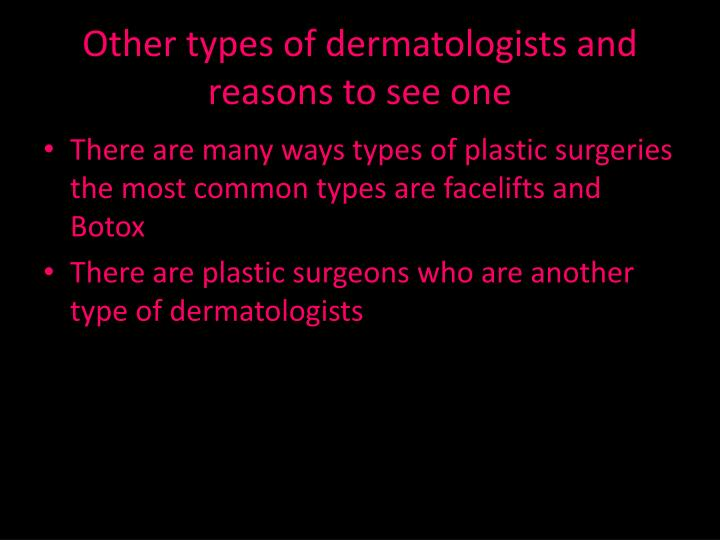Other types of dermatologists and reasons to see one