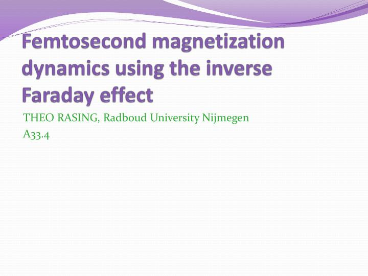 Femtosecond magnetization dynamics using the inverse faraday effect