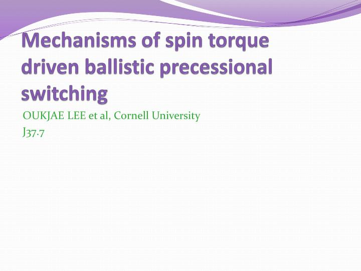Mechanisms of spin torque driven ballistic
