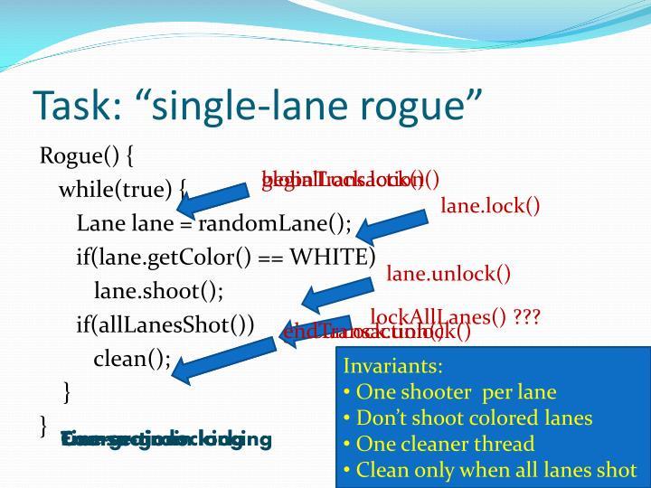 """Task: """"single-lane rogue"""""""