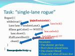 task single lane rogue