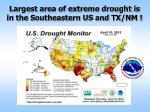 largest area of extreme drought is in the southeastern us and tx nm