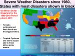 severe weather disasters since 1980 states with most disasters shown in black