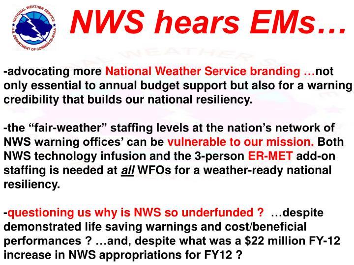 NWS hears EMs…