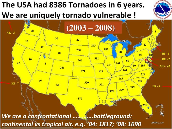 The USA had 8386 Tornadoes in 6 years.