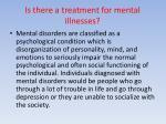 is there a treatment for mental illnesses