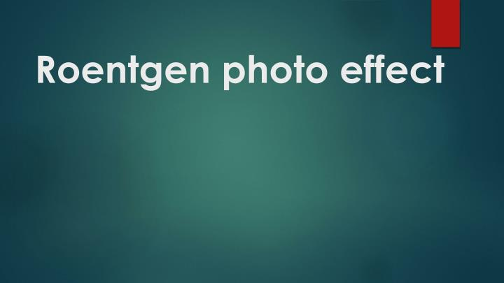 Roentgen photo effect
