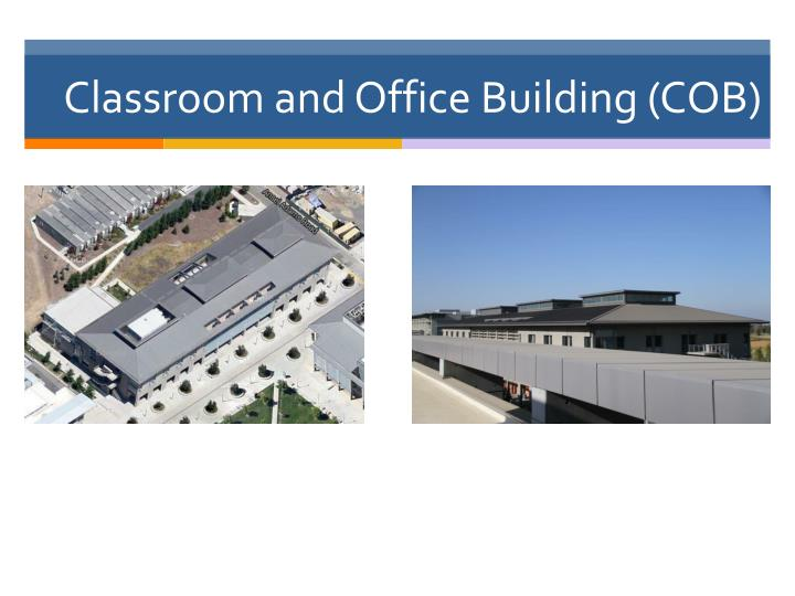 Classroom and Office Building (COB)