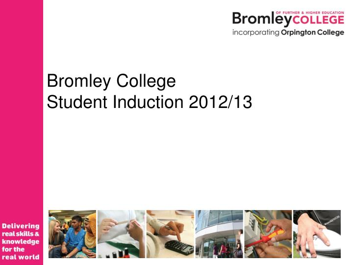 Bromley college student induction 2012 13