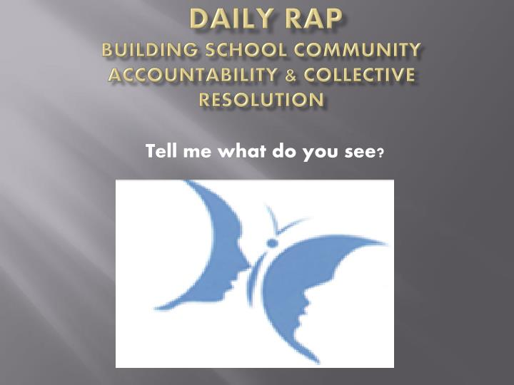 Daily rap b uilding s chool community accountability c ollective resolution
