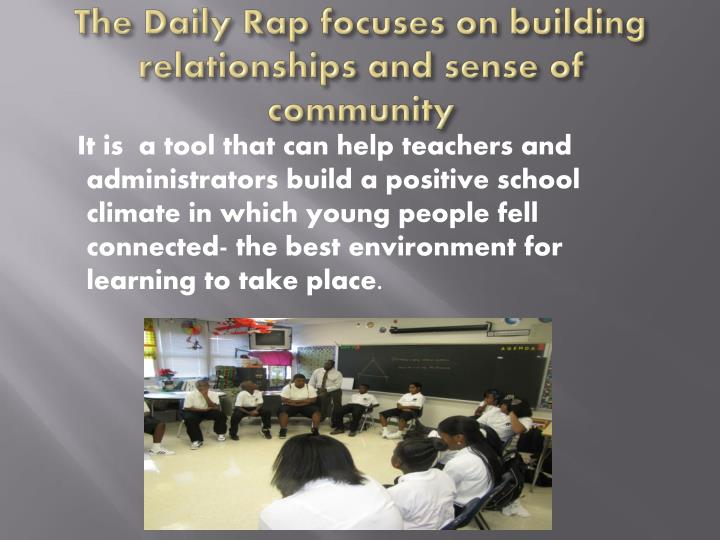 The daily rap focuses on building relationships and sense of community