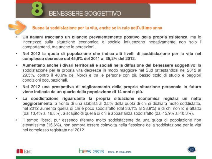 Gli italiani tracciano un bilancio prevalentemente positivo della propria esistenza