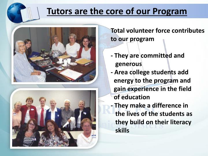 Tutors are the core of our Program