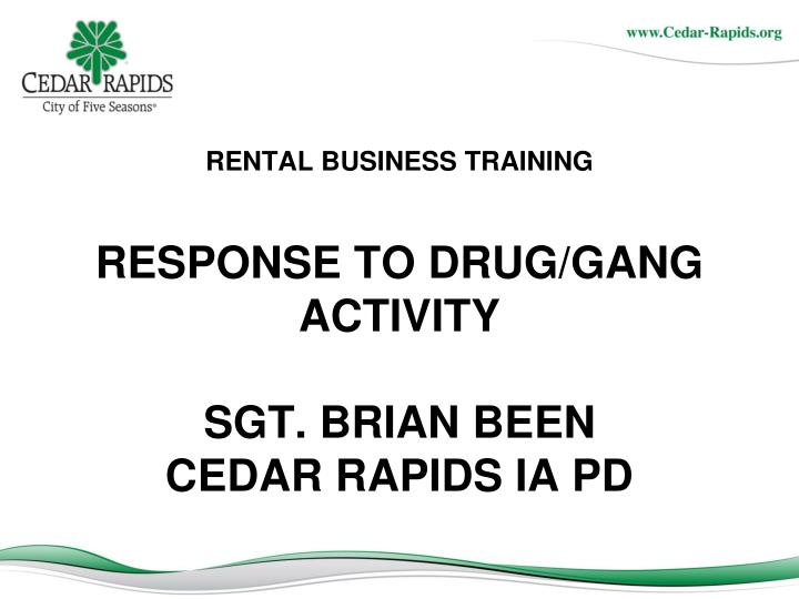 Rental business training response to drug gang activity sgt brian been cedar rapids ia pd