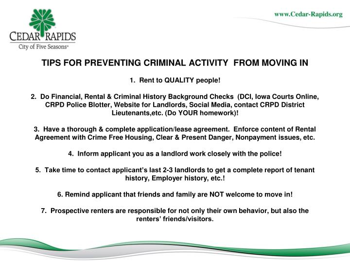 TIPS FOR PREVENTING CRIMINAL ACTIVITY  FROM MOVING IN
